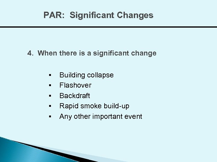 PAR: Significant Changes 4. When there is a significant change § § § Building