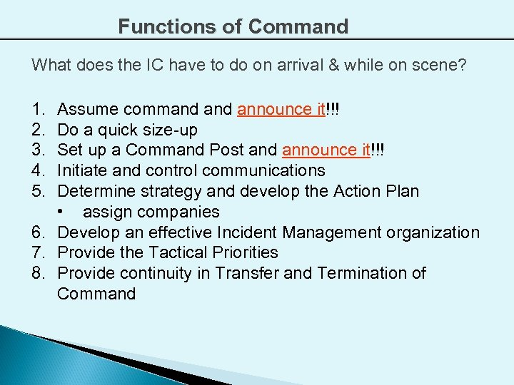 Functions of Command What does the IC have to do on arrival & while