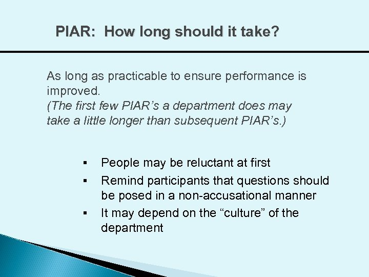PIAR: How long should it take? As long as practicable to ensure performance is