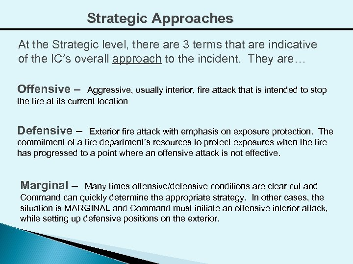 Strategic Approaches At the Strategic level, there are 3 terms that are indicative of