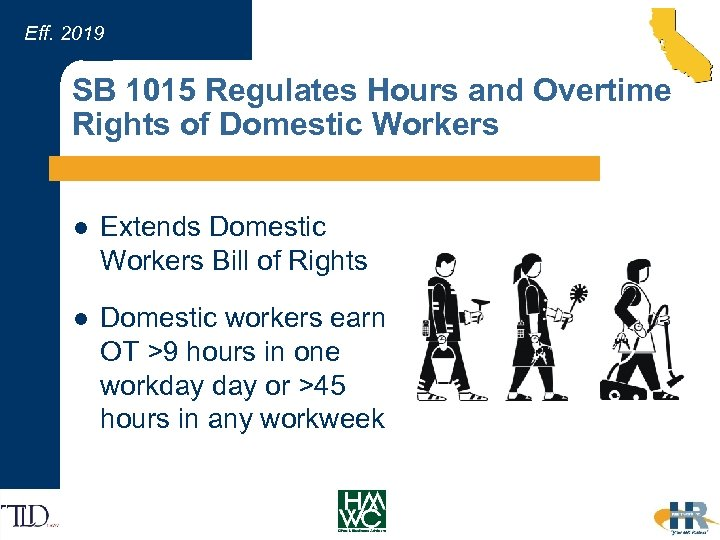 Eff. 2019 SB 1015 Regulates Hours and Overtime Rights of Domestic Workers l