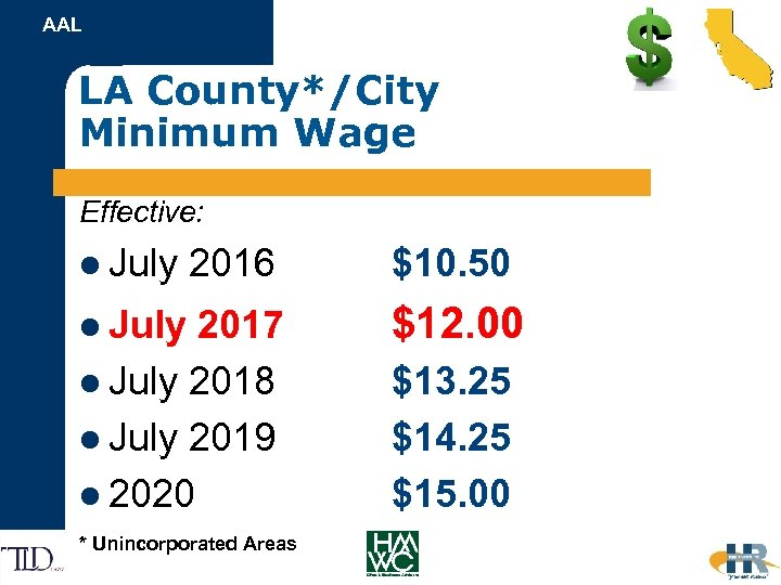AAL LA County*/City Minimum Wage Effective: l July 2016 $10. 50 l July 2017