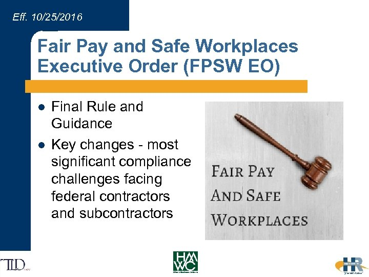 Eff. 10/25/2016 Fair Pay and Safe Workplaces Executive Order (FPSW EO) l l