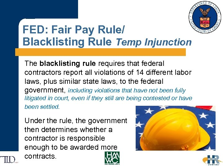 FED: Fair Pay Rule/ Blacklisting Rule Temp Injunction The blacklisting rule requires that federal