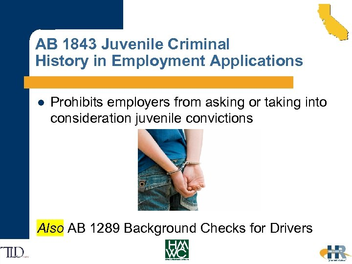 AB 1843 Juvenile Criminal History in Employment Applications l Prohibits employers from asking or