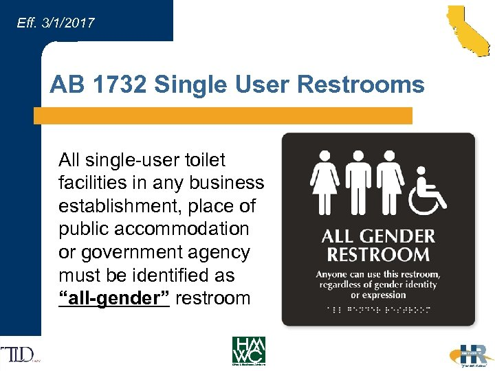 Eff. 3/1/2017 AB 1732 Single User Restrooms All single-user toilet facilities in any