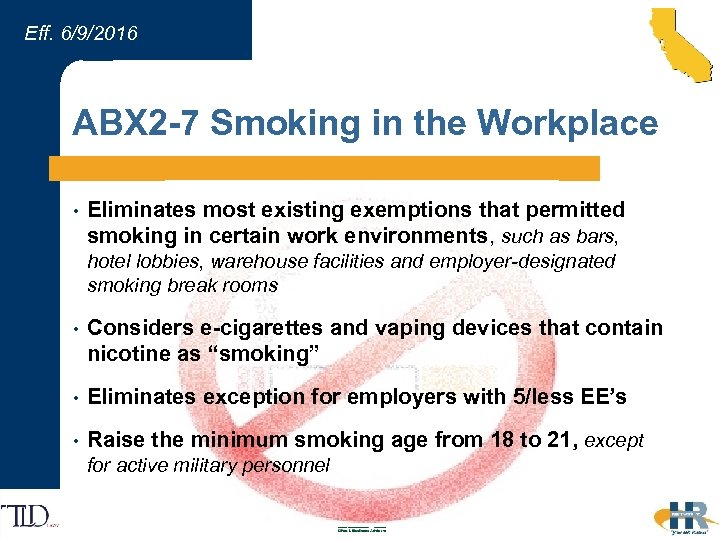 Eff. 6/9/2016 ABX 2 -7 Smoking in the Workplace • Eliminates most existing