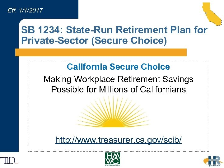 Eff. 1/1/2017 SB 1234: State-Run Retirement Plan for Private-Sector (Secure Choice) California Secure
