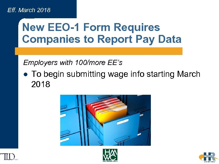Eff. March 2018 New EEO-1 Form Requires Companies to Report Pay Data Employers