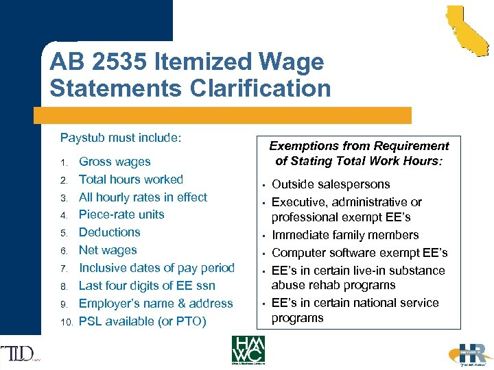 AB 2535 Itemized Wage Statements Clarification Paystub must include: 1. 2. 3. 4. 5.