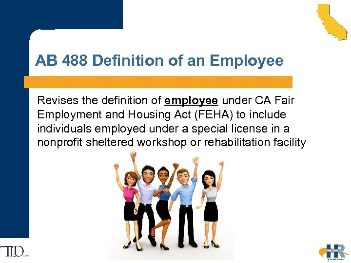 AB 488 Definition of an Employee Revises the definition of employee under CA Fair