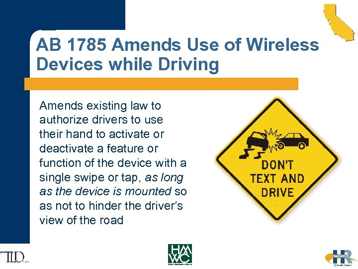 AB 1785 Amends Use of Wireless Devices while Driving Amends existing law to authorize