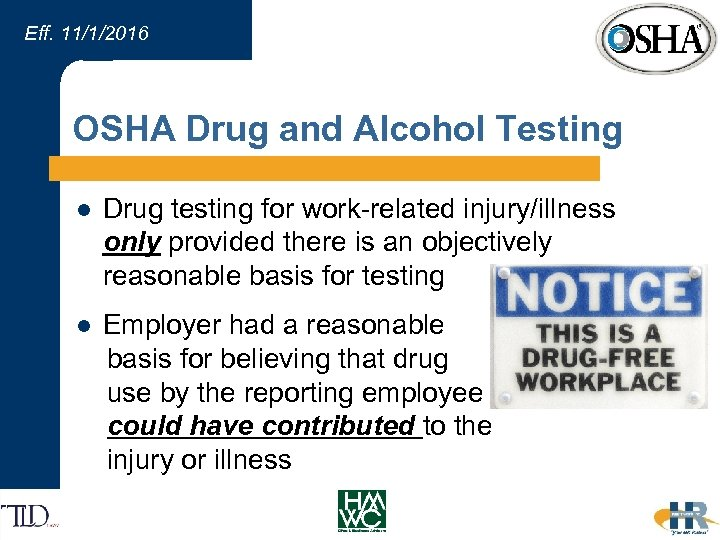 Eff. 11/1/2016 OSHA Drug and Alcohol Testing l Drug testing for work-related injury/illness