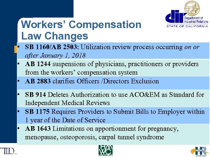 Workers' Compensation Law Changes • SB 1160/AB 2503: Utilization review process occurring on or