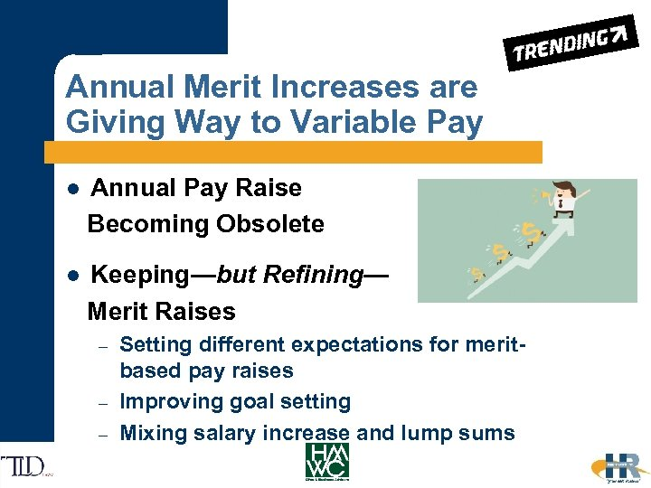 Annual Merit Increases are Giving Way to Variable Pay Annual Pay Raise Becoming Obsolete