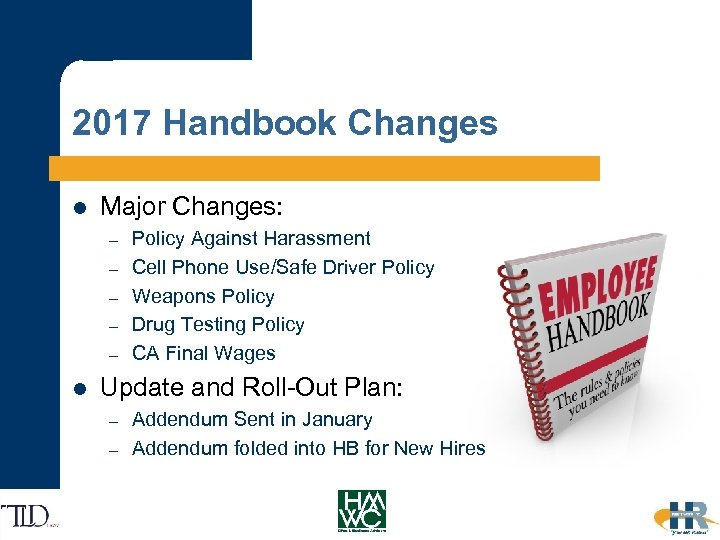2017 Handbook Changes l Major Changes: – – – l Policy Against Harassment Cell