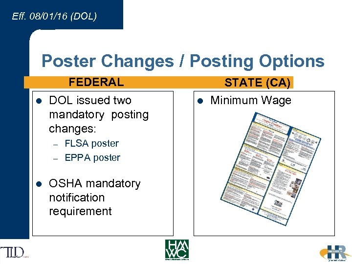 Eff. 08/01/16 (DOL) Poster Changes / Posting Options FEDERAL l DOL issued two