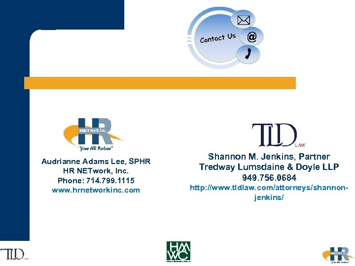 Audrianne Adams Lee, SPHR HR NETwork, Inc. Phone: 714. 799. 1115 www. hrnetworkinc. com
