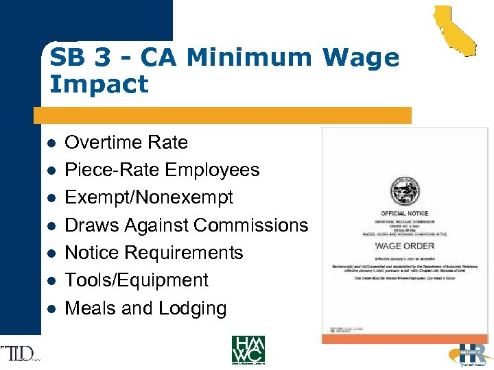 SB 3 - CA Minimum Wage Impact l l l l Overtime Rate Piece-Rate