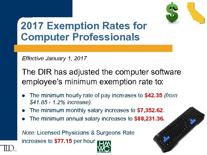 2017 Exemption Rates for Computer Professionals Effective January 1, 2017 The DIR has adjusted