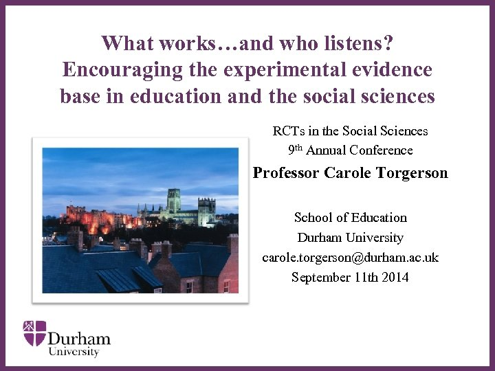 What works…and who listens? Encouraging the experimental evidence base in education and the social