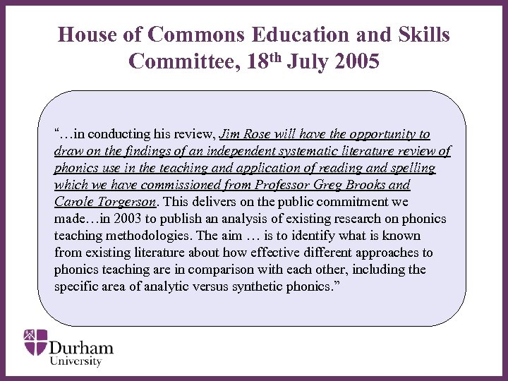 "House of Commons Education and Skills Committee, 18 th July 2005 ""…in conducting his"