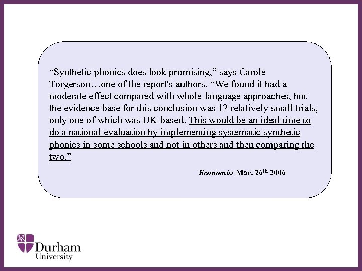 """""""Synthetic phonics does look promising, """" says Carole Torgerson…one of the report's authors. """"We"""