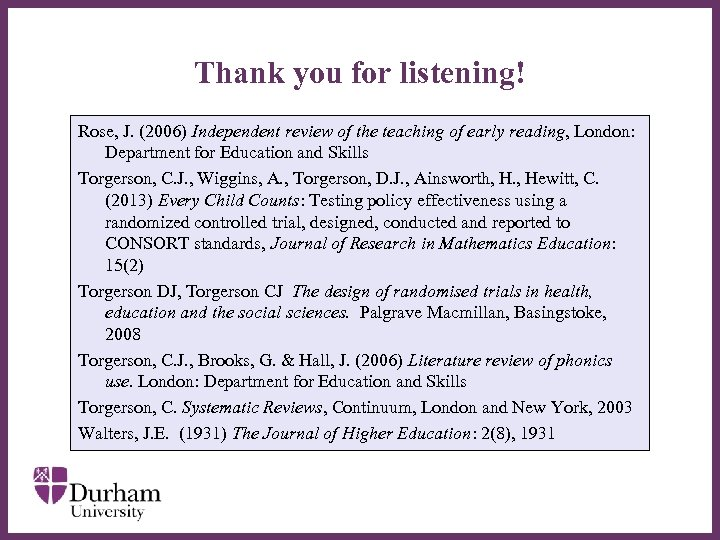 Thank you for listening! Rose, J. (2006) Independent review of the teaching of early