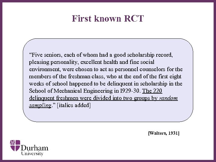 "First known RCT ""Five seniors, each of whom had a good scholarship record, pleasing"