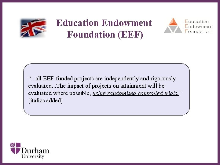 "Education Endowment Foundation (EEF) "". . . all EEF-funded projects are independently and rigorously"