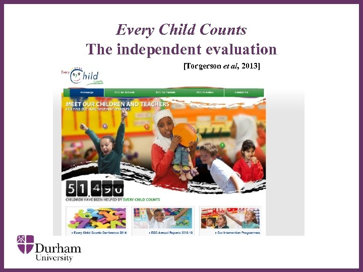 Every Child Counts The independent evaluation [Torgerson et al, 2013] ∂
