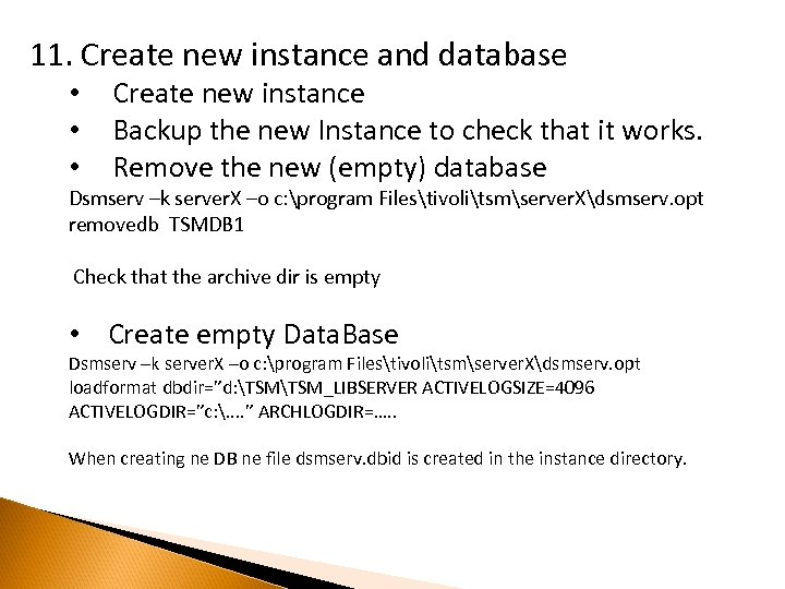 11. Create new instance and database • • • Create new instance Backup the