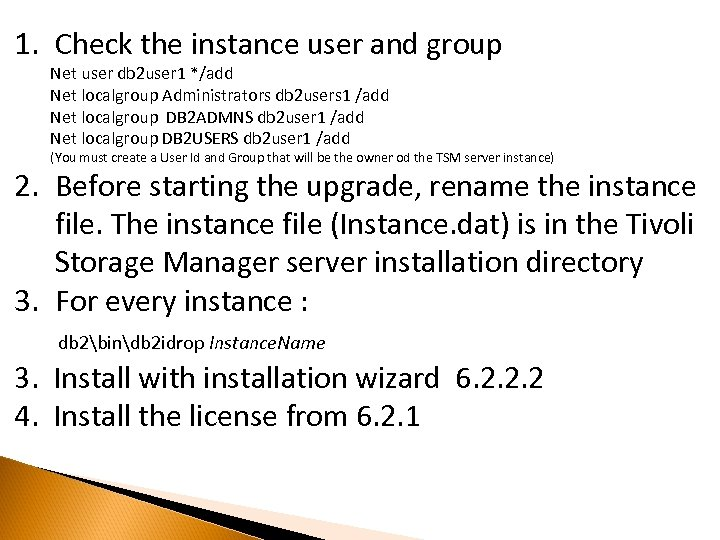 1. Check the instance user and group Net user db 2 user 1 */add