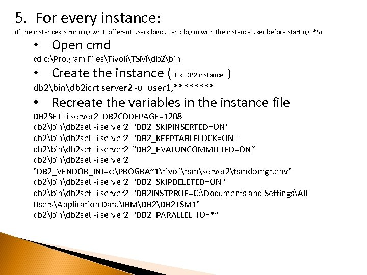 5. For every instance: (If the instances is running whit different users logout and