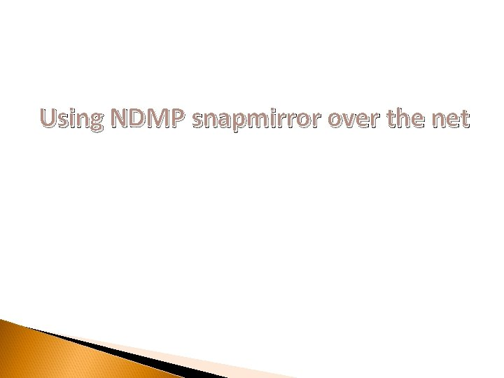 Using NDMP snapmirror over the net