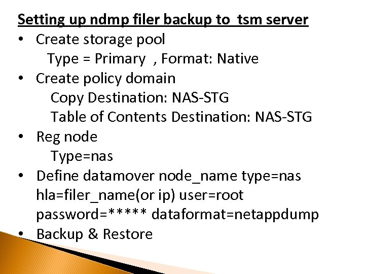 Setting up ndmp filer backup to tsm server • Create storage pool Type =