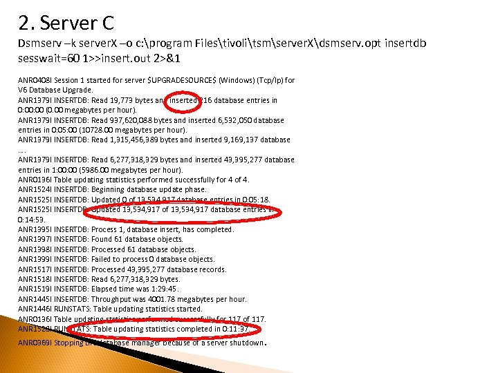 2. Server C Dsmserv –k server. X –o c: program Filestivolitsmserver. Xdsmserv. opt insertdb