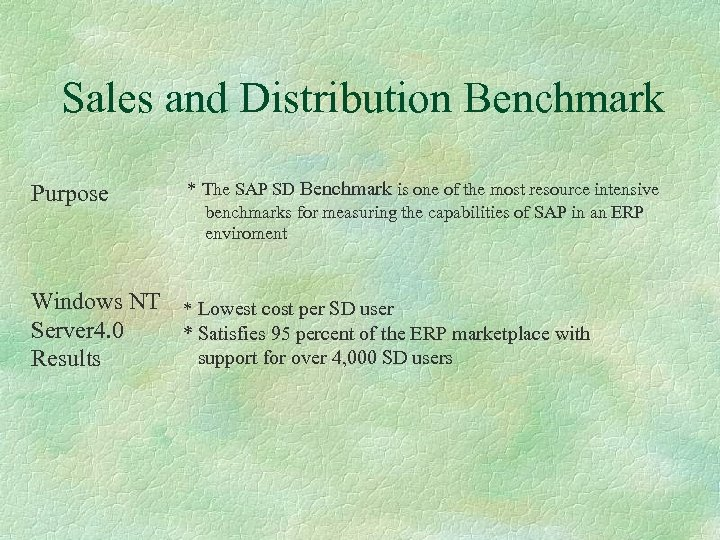 Sales and Distribution Benchmark Purpose * The SAP SD Benchmark is one of the