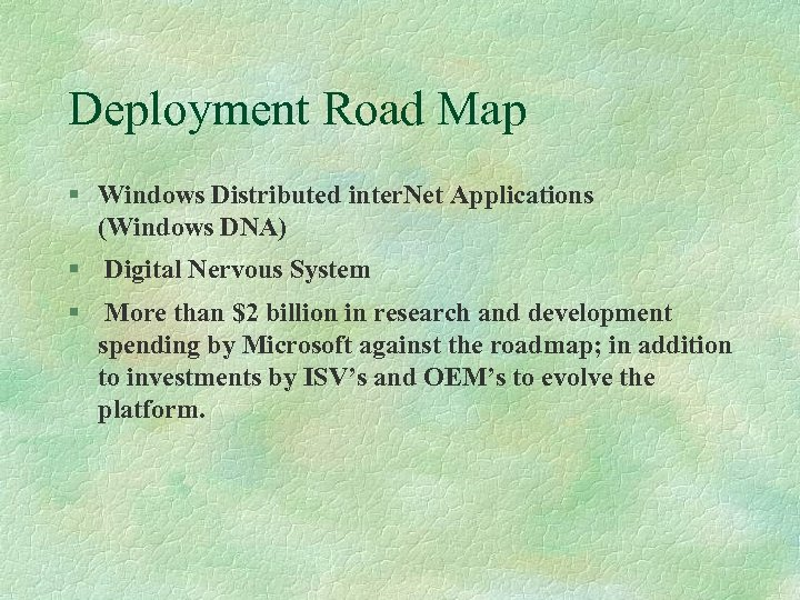 Deployment Road Map § Windows Distributed inter. Net Applications (Windows DNA) § Digital Nervous