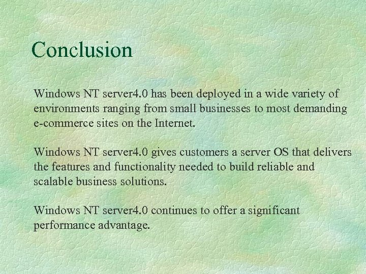 Conclusion Windows NT server 4. 0 has been deployed in a wide variety of