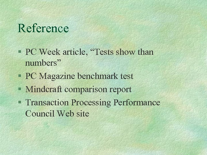 "Reference § PC Week article, ""Tests show than numbers"" § PC Magazine benchmark test"