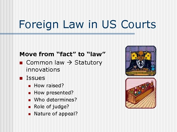 "Foreign Law in US Courts Move from ""fact"" to ""law"" n Common law Statutory"