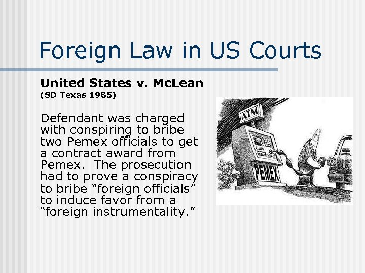 Foreign Law in US Courts United States v. Mc. Lean (SD Texas 1985) Defendant