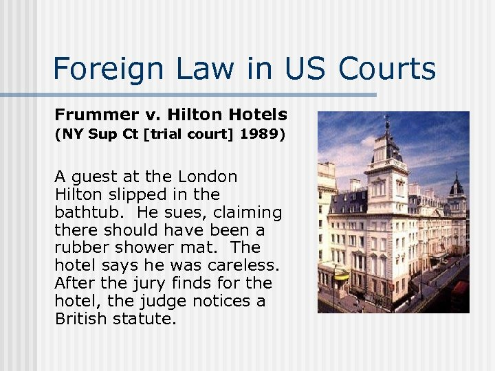 Foreign Law in US Courts Frummer v. Hilton Hotels (NY Sup Ct [trial court]