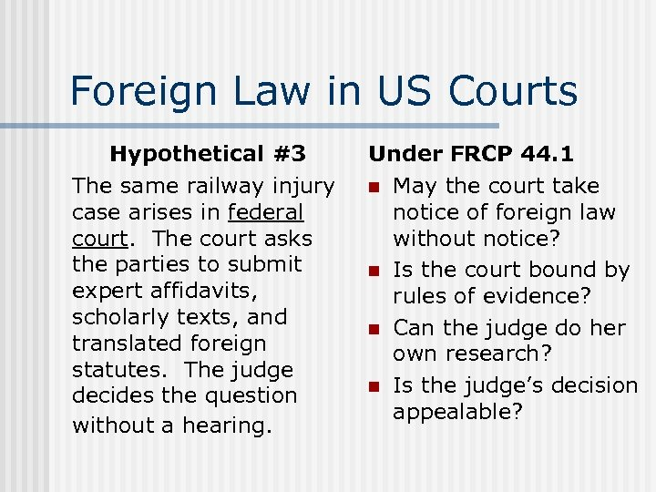Foreign Law in US Courts Hypothetical #3 The same railway injury case arises in
