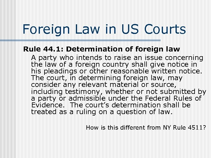 Foreign Law in US Courts Rule 44. 1: Determination of foreign law A party