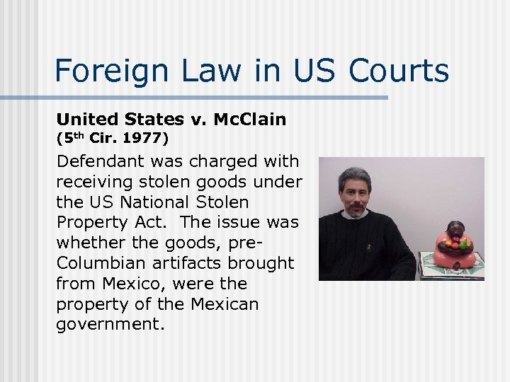 Foreign Law in US Courts United States v. Mc. Clain (5 th Cir. 1977)