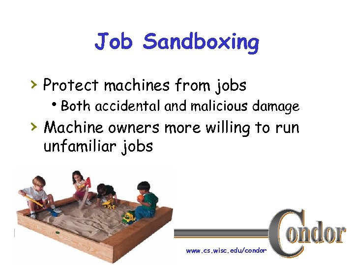 Job Sandboxing › Protect machines from jobs h. Both accidental and malicious damage ›