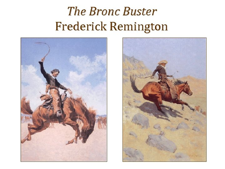 The Bronc Buster Frederick Remington