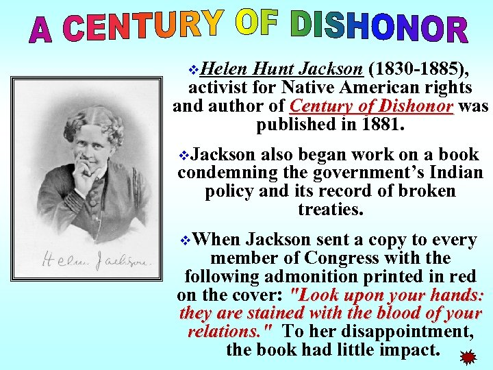 v. Helen Hunt Jackson (1830 -1885), activist for Native American rights and author of